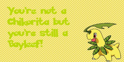 Are You A Chikorita?