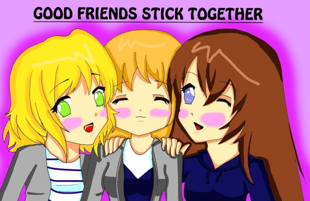 Good freinds stick together