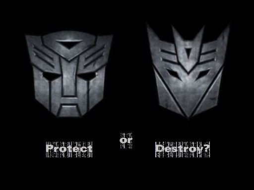 Protect or Destroy?