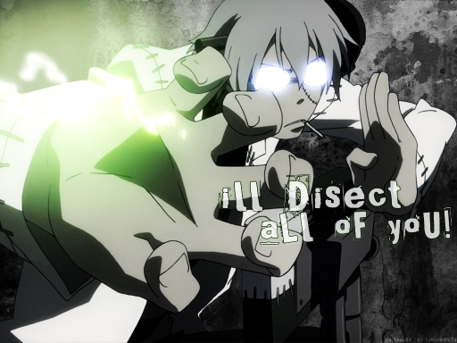 I'll disect all of you!