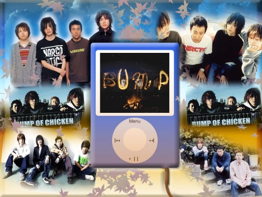 Bump of Chicken!