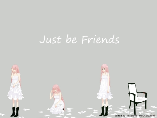 Just be Friends...