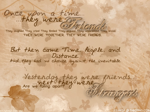 Friends to Strangers